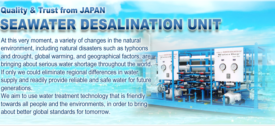 Quality & Trust from JAPAN SEAWATER DESALINATION UNIT